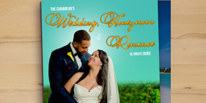 Caribbean Wedding, Honeymoon and Romance Guide